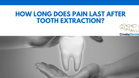 How Long Does Pain Last After Tooth Extraction